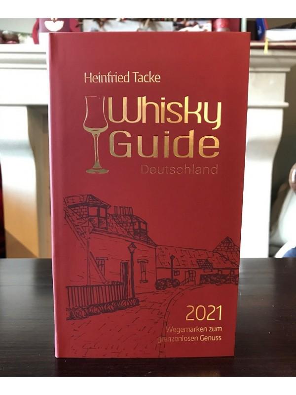 Whiskyguide 2021 - Wegemarken zum grenzenlosen Genuss